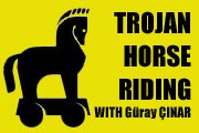 Trojan Horse Riding With Güray ÇINAR